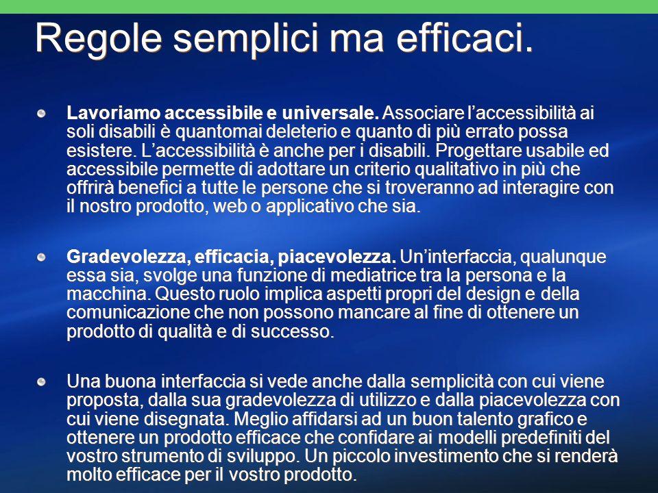 Regole semplici ma efficaci. Lavoriamo accessibile e universale.