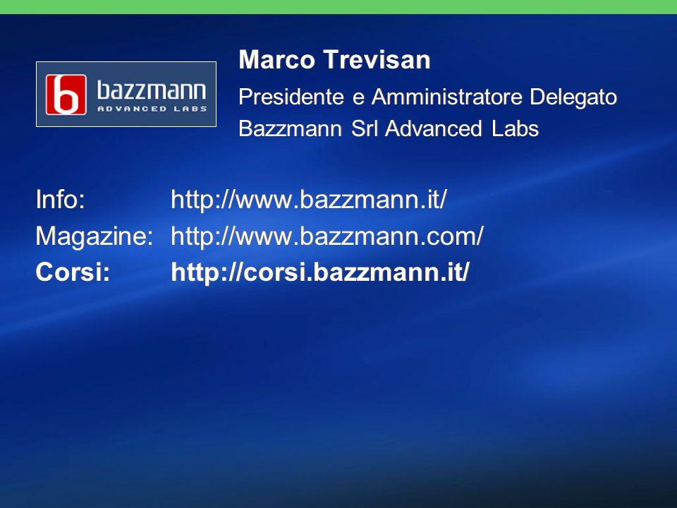 Marco Trevisan Presidente e Amministratore Delegato Bazzmann Srl Advanced Labs Info: http://www.bazzmann.it/ Magazine:http://www.bazzmann.com/ Corsi: