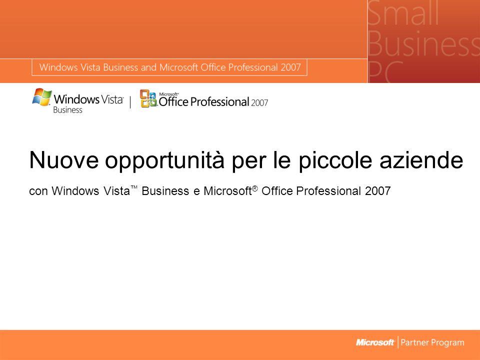 Nuove opportunità per le piccole aziende con Windows Vista Business e Microsoft ® Office Professional 2007