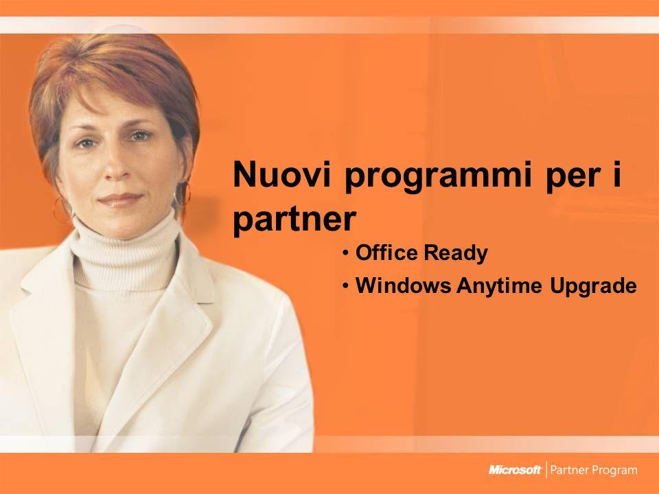 Nuovi programmi per i partner Office Ready Windows Anytime Upgrade