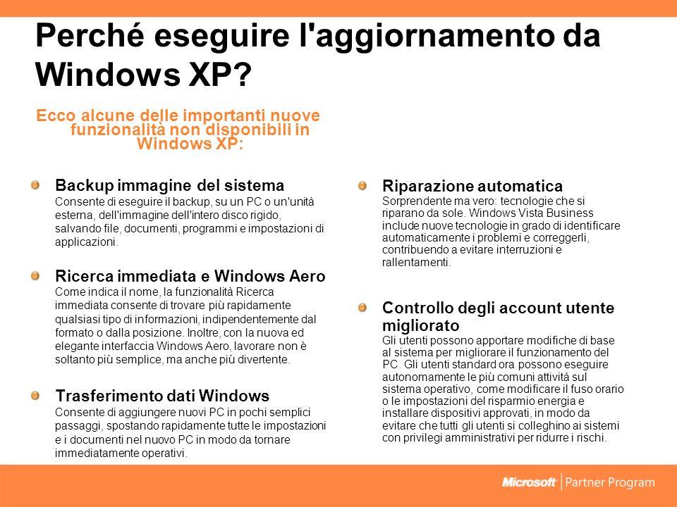 Perché eseguire l aggiornamento da Windows XP.