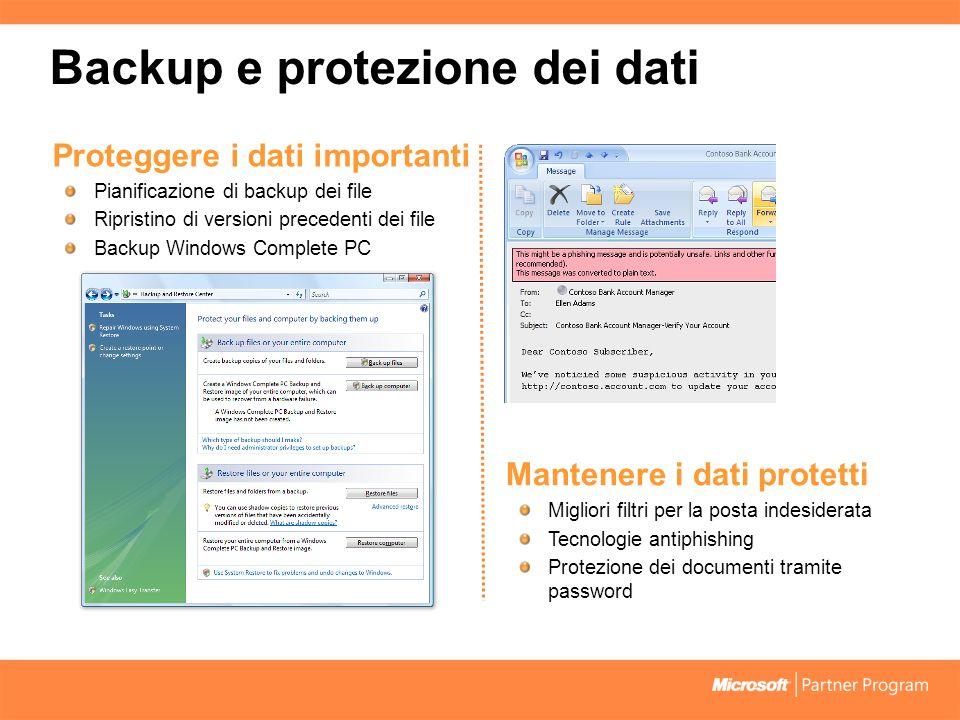 Backup e protezione dei dati Proteggere i dati importanti Pianificazione di backup dei file Ripristino di versioni precedenti dei file Backup Windows Complete PC Mantenere i dati protetti Migliori filtri per la posta indesiderata Tecnologie antiphishing Protezione dei documenti tramite password