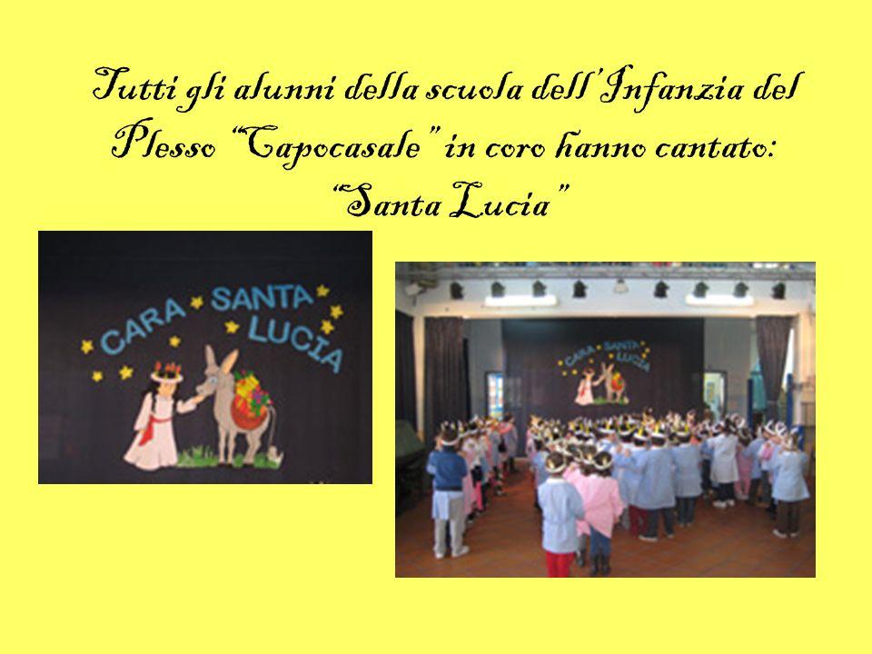 Tutti gli alunni della scuola dellInfanzia del Plesso Capocasale in coro hanno cantato: Santa Lucia