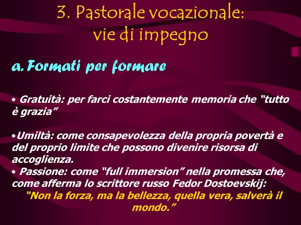 3.Pastorale vocazionale: vie di impegno a.