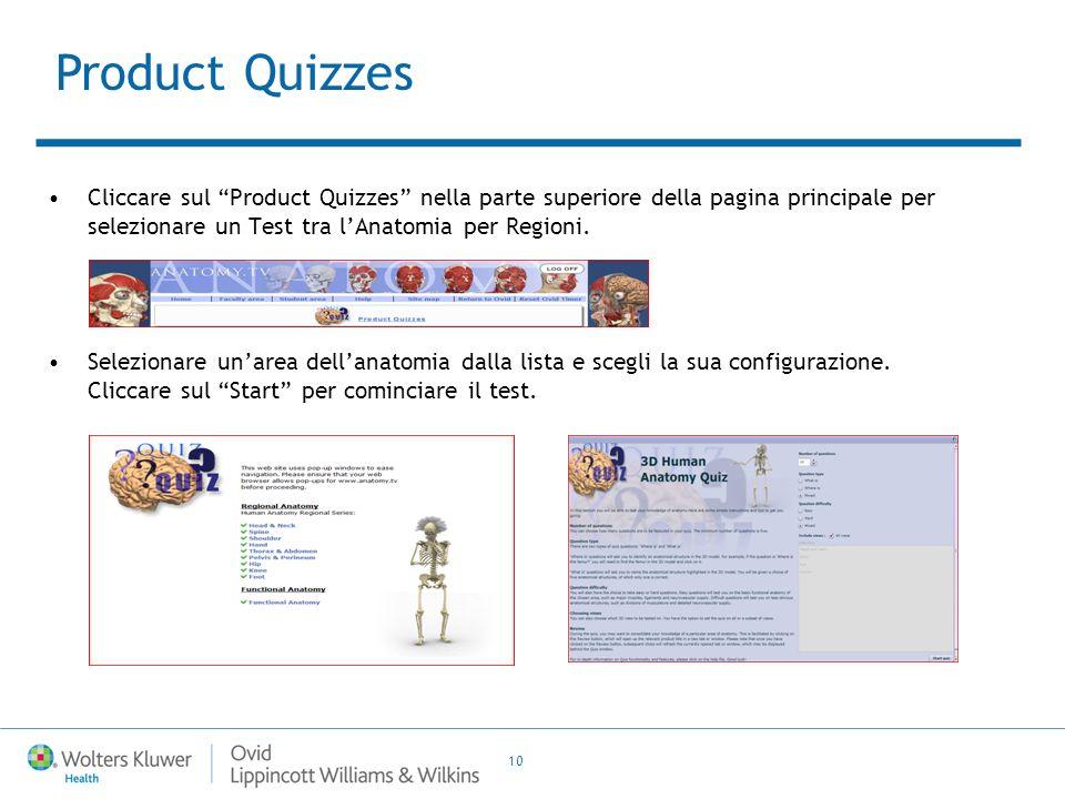 10 Cliccare sul Product Quizzes nella parte superiore della pagina principale per selezionare un Test tra lAnatomia per Regioni.