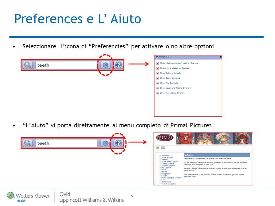 9 Selezzionare licona di Preferencies per attivare o no altre opzioni LAiuto vi porta direttamente al menu completo di Primal Pictures Preferences e L Aiuto