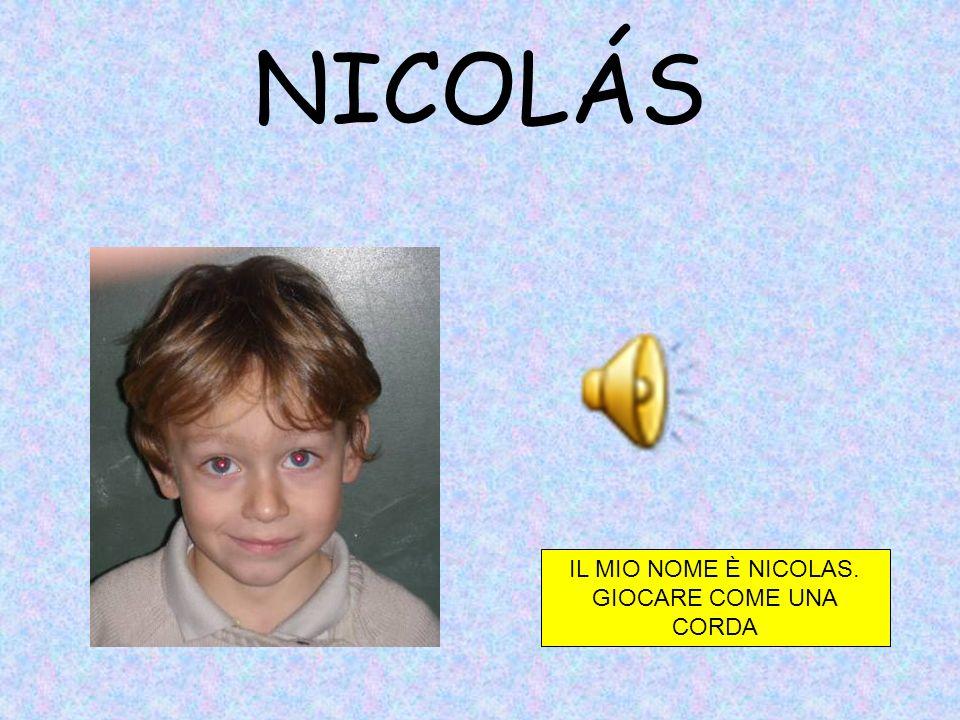 NICOLÁS IL MIO NOME È NICOLAS. GIOCARE COME UNA CORDA