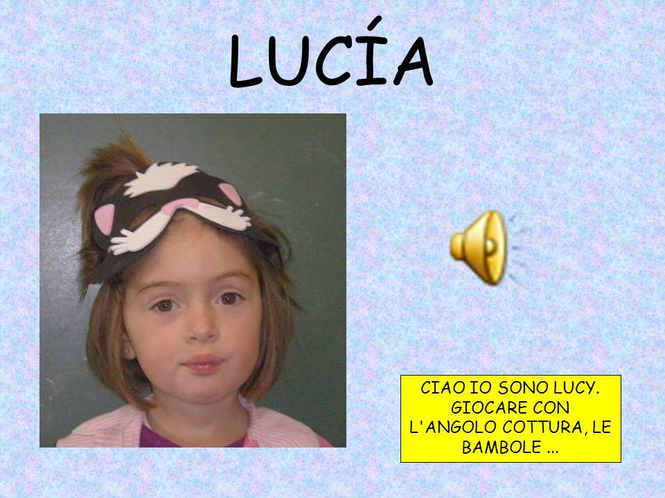LUCÍA CIAO IO SONO LUCY. GIOCARE CON L ANGOLO COTTURA, LE BAMBOLE...