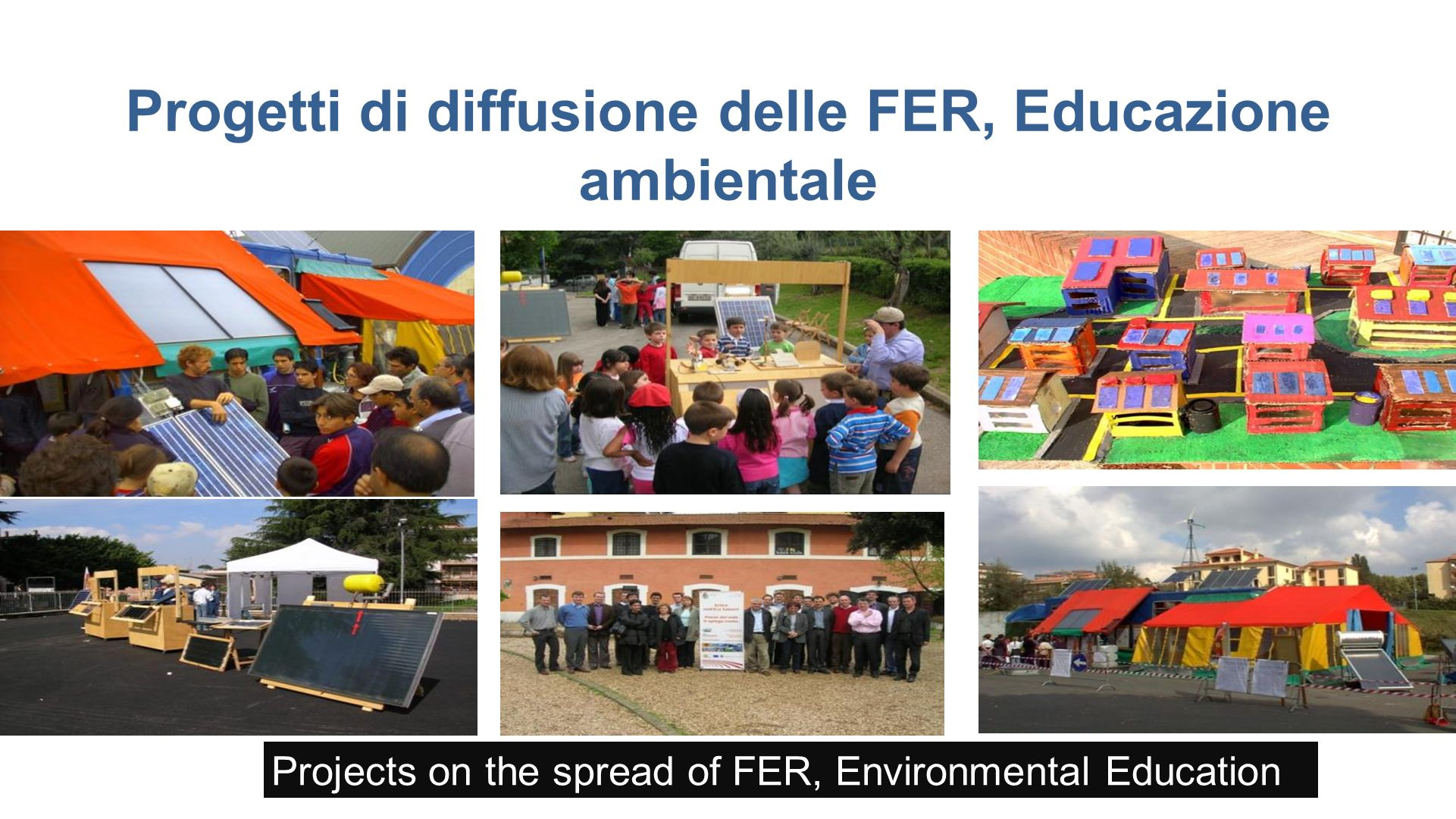 Progetti di diffusione delle FER, Educazione ambientale Projects on the spread of FER, Environmental Education