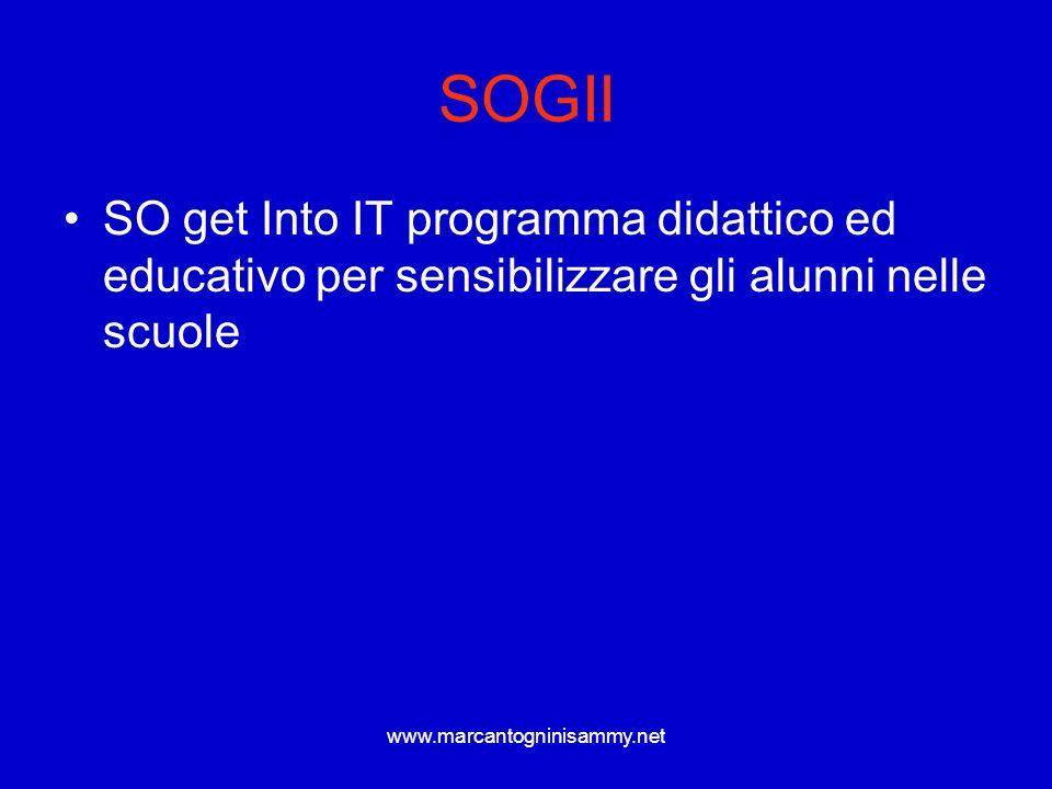 www.marcantogninisammy.net SOGII SO get Into IT programma didattico ed educativo per sensibilizzare gli alunni nelle scuole
