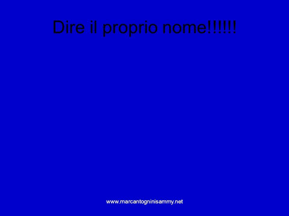 www.marcantogninisammy.net Dire il proprio nome!!!!!!