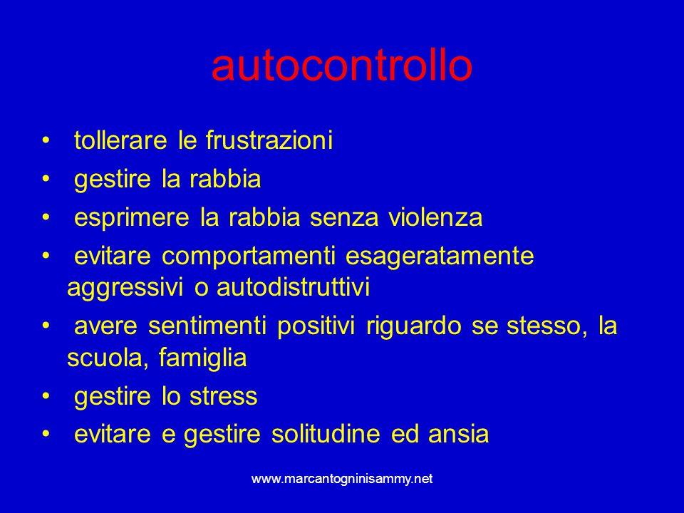 www.marcantogninisammy.net autocontrollo tollerare le frustrazioni gestire la rabbia esprimere la rabbia senza violenza evitare comportamenti esagerat