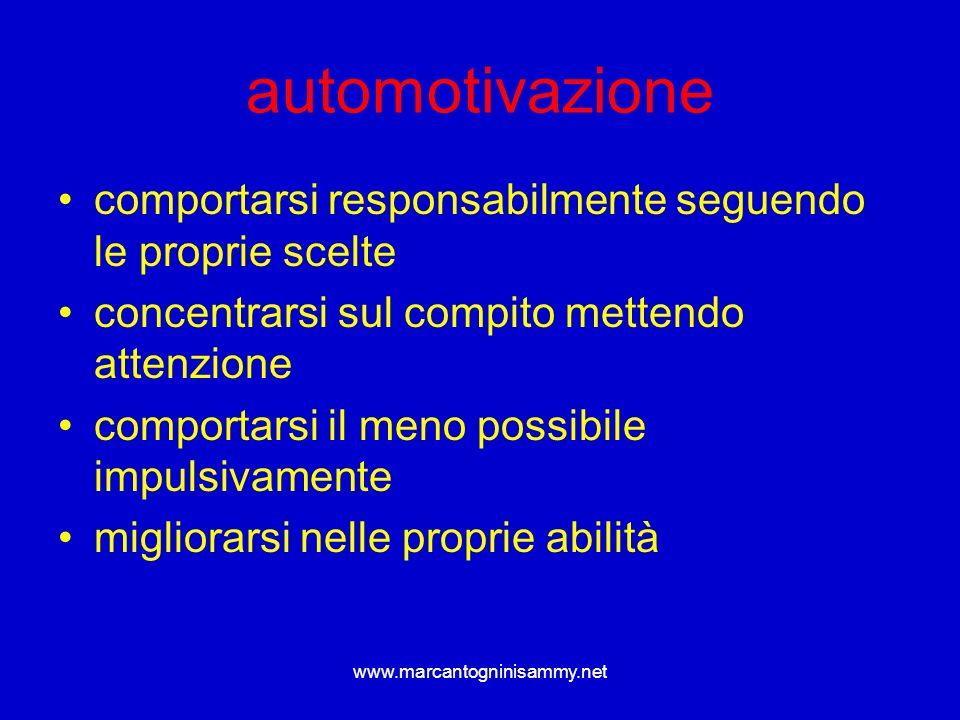 www.marcantogninisammy.net automotivazione comportarsi responsabilmente seguendo le proprie scelte concentrarsi sul compito mettendo attenzione compor