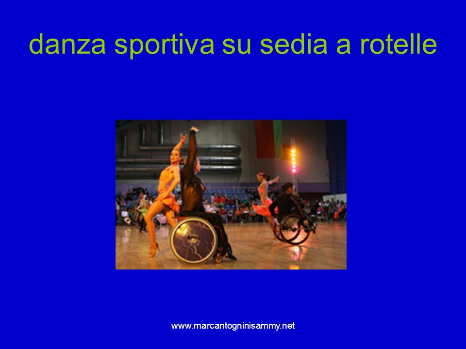 www.marcantogninisammy.net danza sportiva su sedia a rotelle