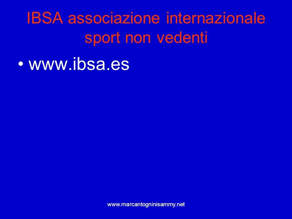 www.marcantogninisammy.net IBSA associazione internazionale sport non vedenti www.ibsa.es