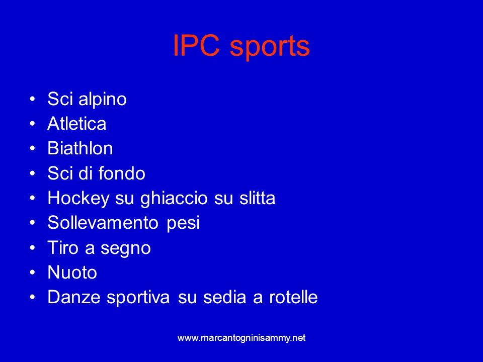 www.marcantogninisammy.net IPC sports Sci alpino Atletica Biathlon Sci di fondo Hockey su ghiaccio su slitta Sollevamento pesi Tiro a segno Nuoto Danz