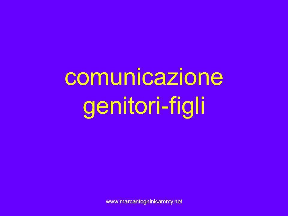 www.marcantogninisammy.net comunicazione genitori-figli