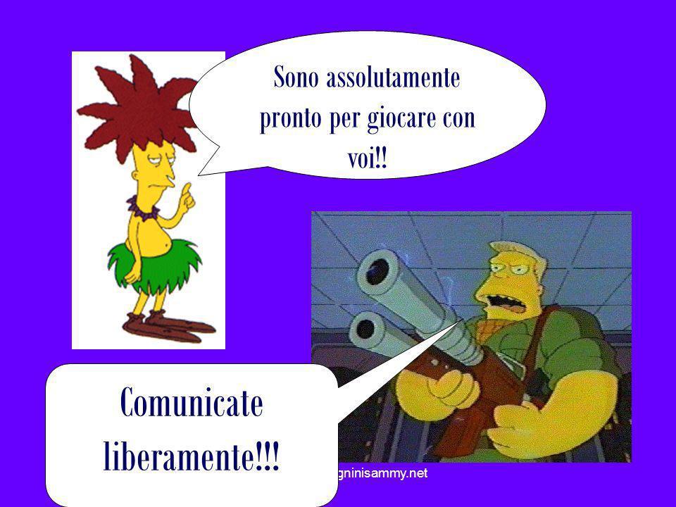 www.marcantogninisammy.net Sono assolutamente pronto per giocare con voi!! Comunicate liberamente!!!