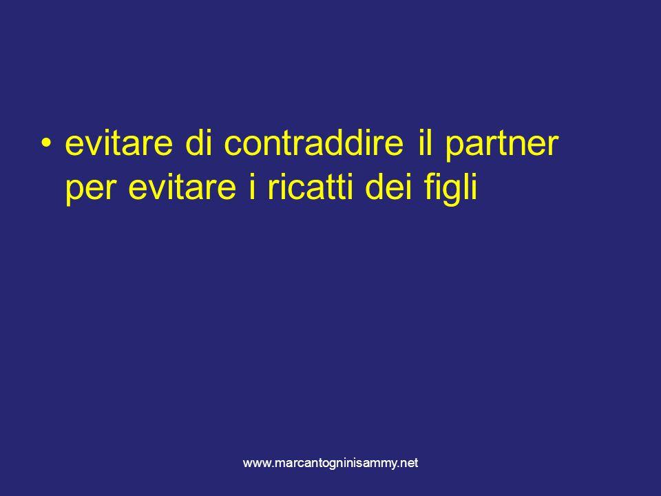 www.marcantogninisammy.net evitare di contraddire il partner per evitare i ricatti dei figli