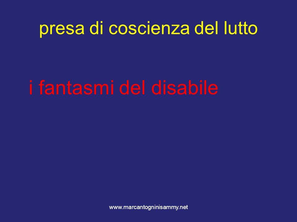 www.marcantogninisammy.net presa di coscienza del lutto i fantasmi del disabile