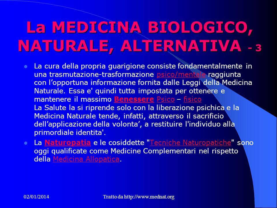 La MEDICINA BIOLOGICO, NATURALE, ALTERNATIVA - 2 Mentre l'approccio con le Medicine Naturali Tradizionali e' olistico, la diagnosi e' totale e grande