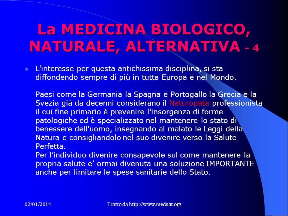 La MEDICINA BIOLOGICO, NATURALE, ALTERNATIVA - 4 L interesse per questa antichissima disciplina, si sta diffondendo sempre di più in tutta Europa e nel Mondo.