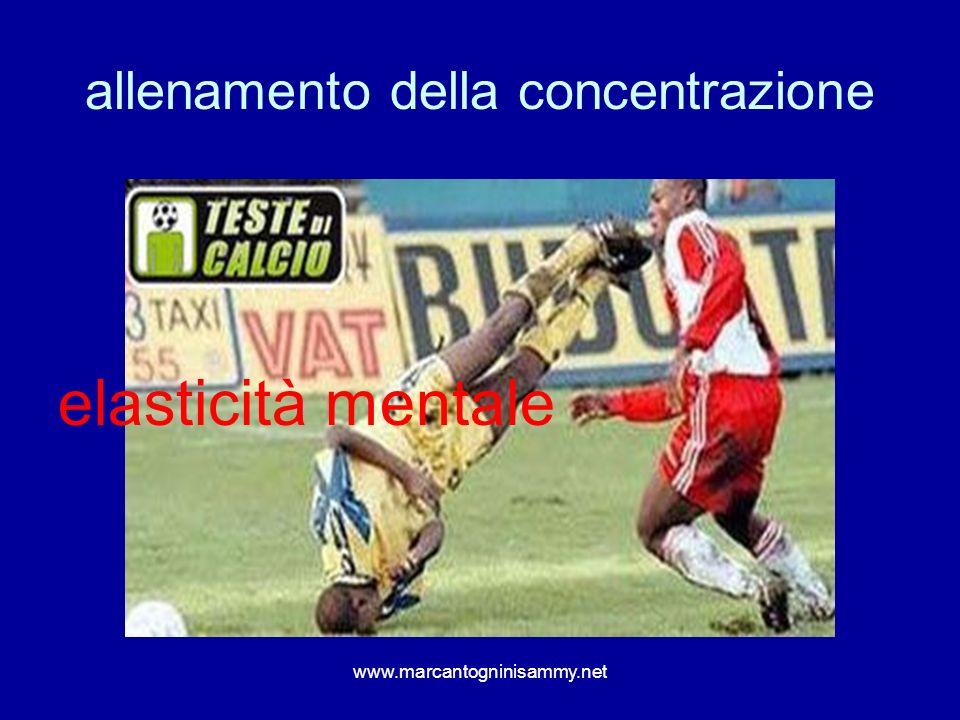 www.marcantogninisammy.net allenamento della concentrazione elasticità mentale