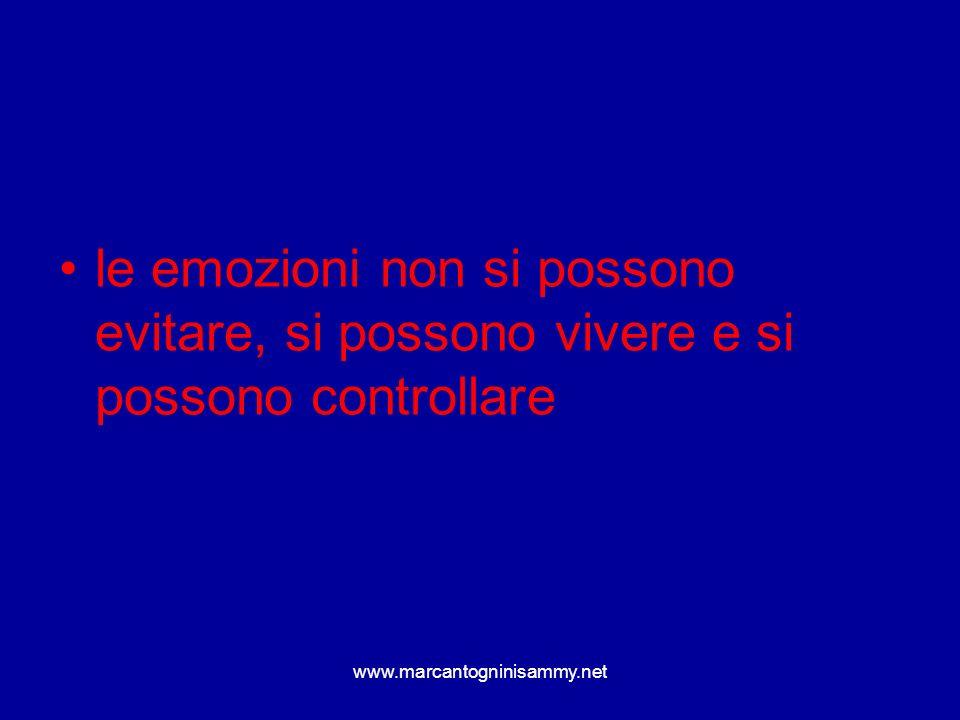 www.marcantogninisammy.net le emozioni non si possono evitare, si possono vivere e si possono controllare