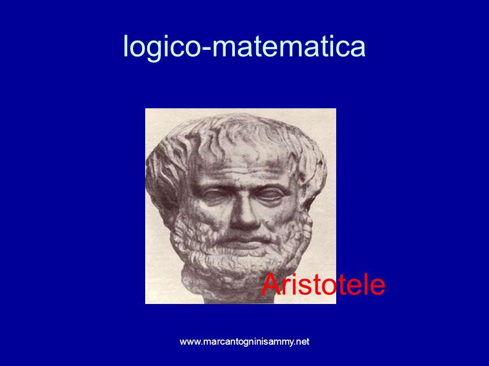 logico-matematica www.marcantogninisammy.net Aristotele