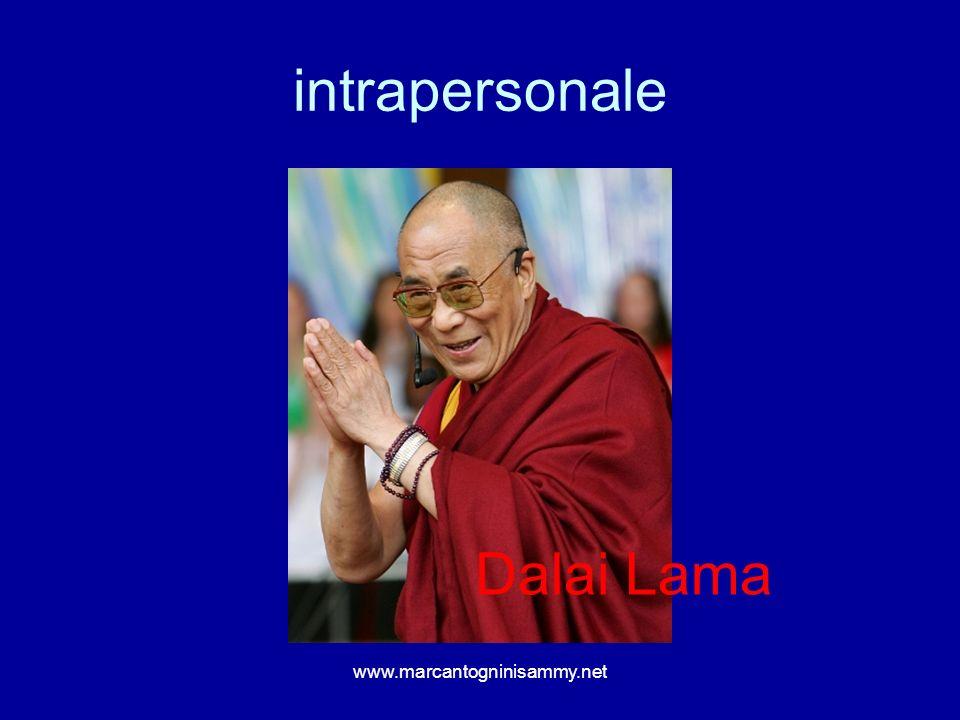 intrapersonale www.marcantogninisammy.net Dalai Lama