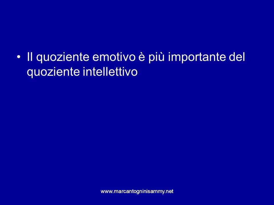 Il quoziente emotivo è più importante del quoziente intellettivo www.marcantogninisammy.net