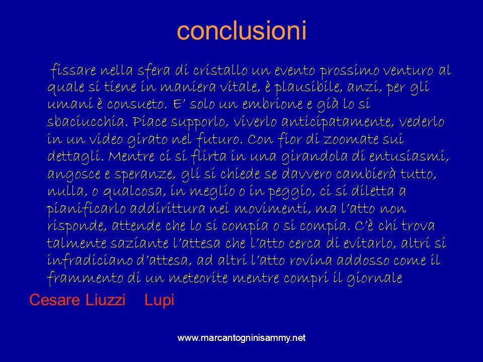 www.marcantogninisammy.net conclusioni fissare nella sfera di cristallo un evento prossimo venturo al quale si tiene in maniera vitale, è plausibile,
