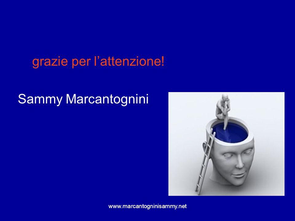 www.marcantogninisammy.net grazie per lattenzione! Sammy Marcantognini