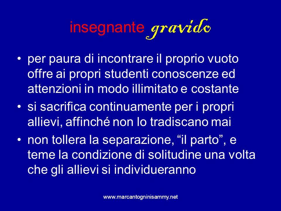 www.marcantogninisammy.net insegnante gravido per paura di incontrare il proprio vuoto offre ai propri studenti conoscenze ed attenzioni in modo illim