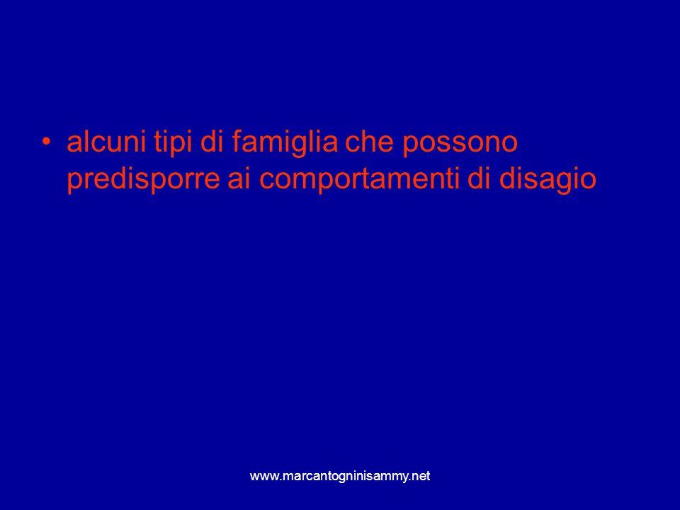 www.marcantogninisammy.net alcuni tipi di famiglia che possono predisporre ai comportamenti di disagio