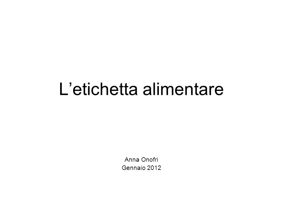 Letichetta alimentare Anna Onofri Gennaio 2012