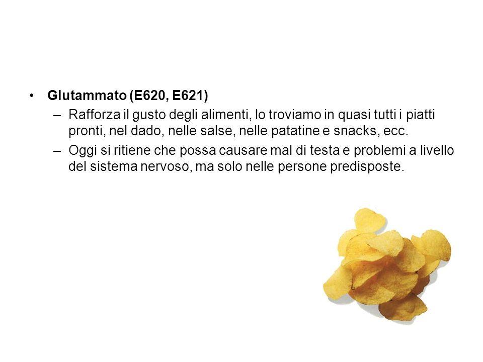 Glutammato (E620, E621) –Rafforza il gusto degli alimenti, lo troviamo in quasi tutti i piatti pronti, nel dado, nelle salse, nelle patatine e snacks,