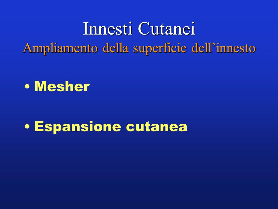 Innesti Cutanei Ampliamento della superficie dellinnesto Mesher Espansione cutanea