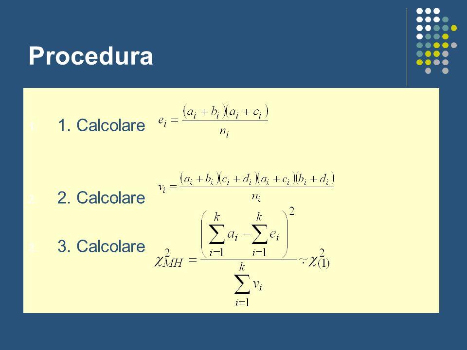 Procedura 1. 1. Calcolare 2. 2. Calcolare 3. 3. Calcolare