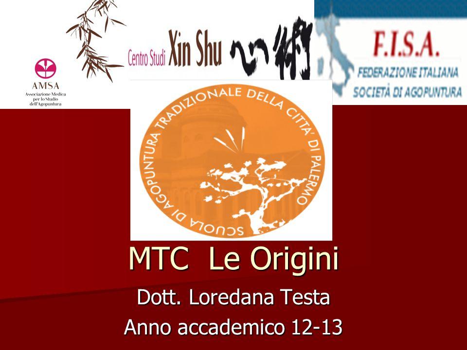 MTC Le Origini Dott. Loredana Testa Anno accademico 12-13