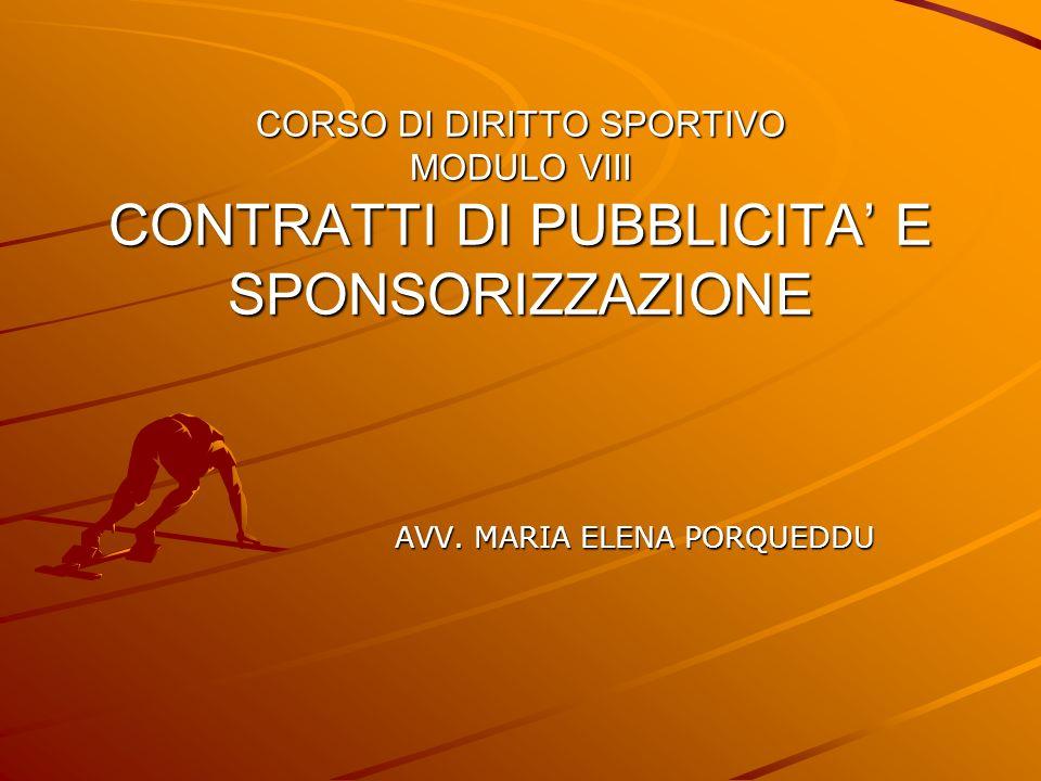 Contratto pubblicitario e contratto di sponsorizzazione - CONTRATTO PUBBLICITARIO: è un contratto atipico sotto la cui denominazione possono ricomprendersi più figure che vanno dal contratto dopera (art.