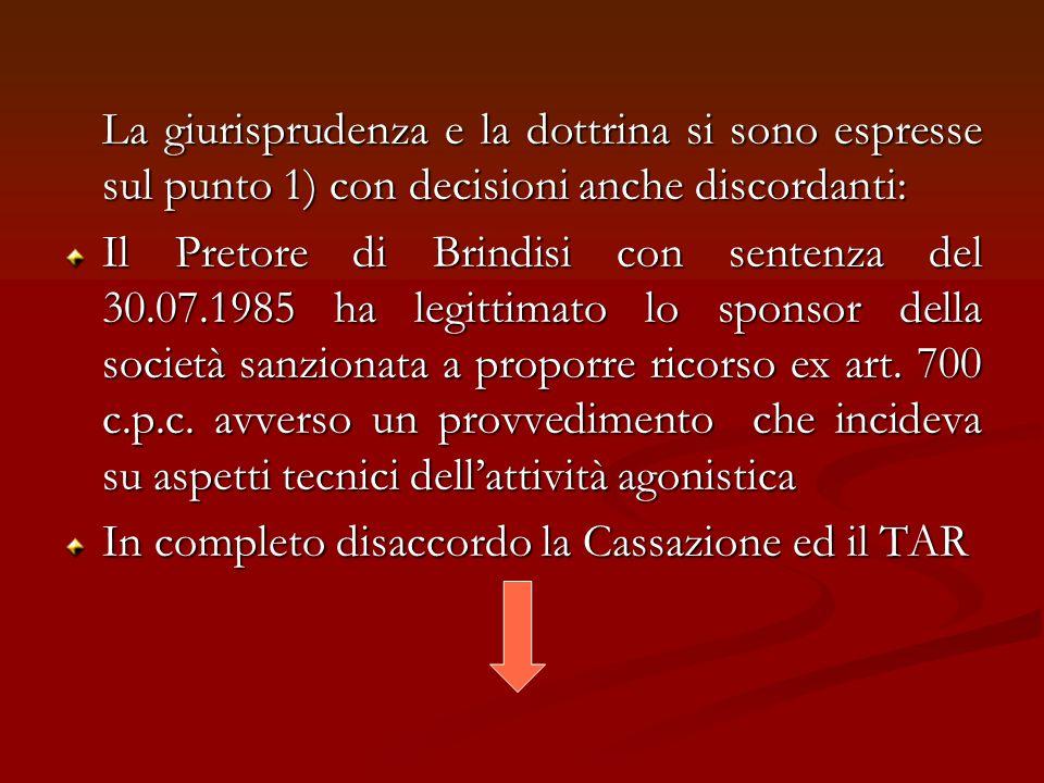 La giurisprudenza e la dottrina si sono espresse sul punto 1) con decisioni anche discordanti: Il Pretore di Brindisi con sentenza del 30.07.1985 ha l