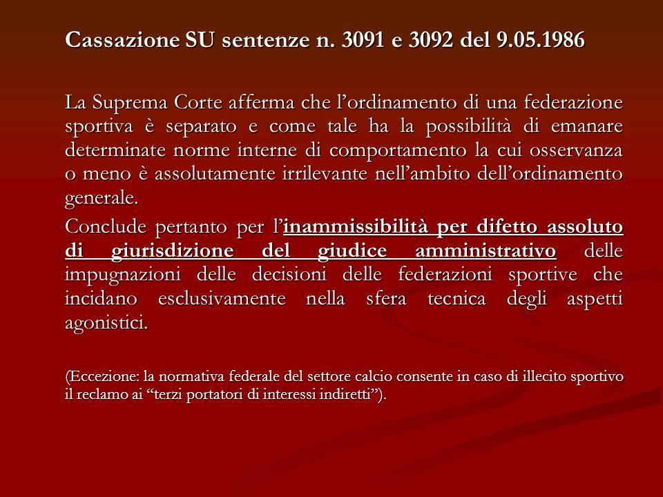 Cassazione SU sentenze n. 3091 e 3092 del 9.05.1986 La Suprema Corte afferma che lordinamento di una federazione sportiva è separato e come tale ha la