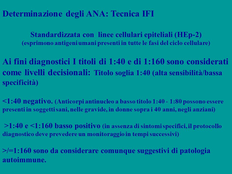 Determinazione degli ANA: Tecnica IFI Standardizzata con linee cellulari epiteliali (HEp-2) (esprimono antigeni umani presenti in tutte le fasi del ci