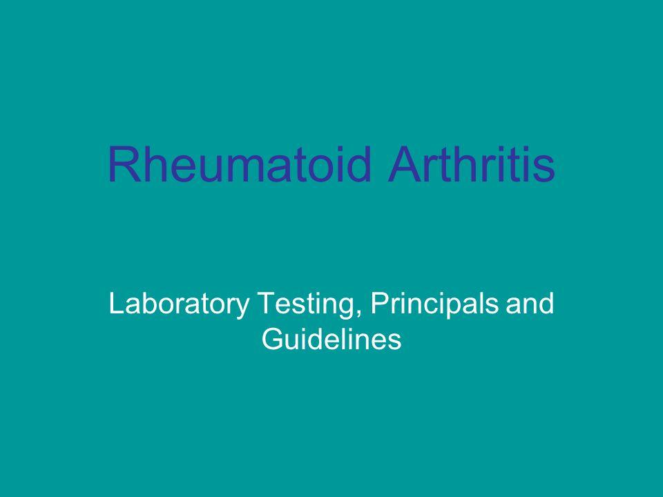 Rheumatoid Arthritis Laboratory Testing, Principals and Guidelines