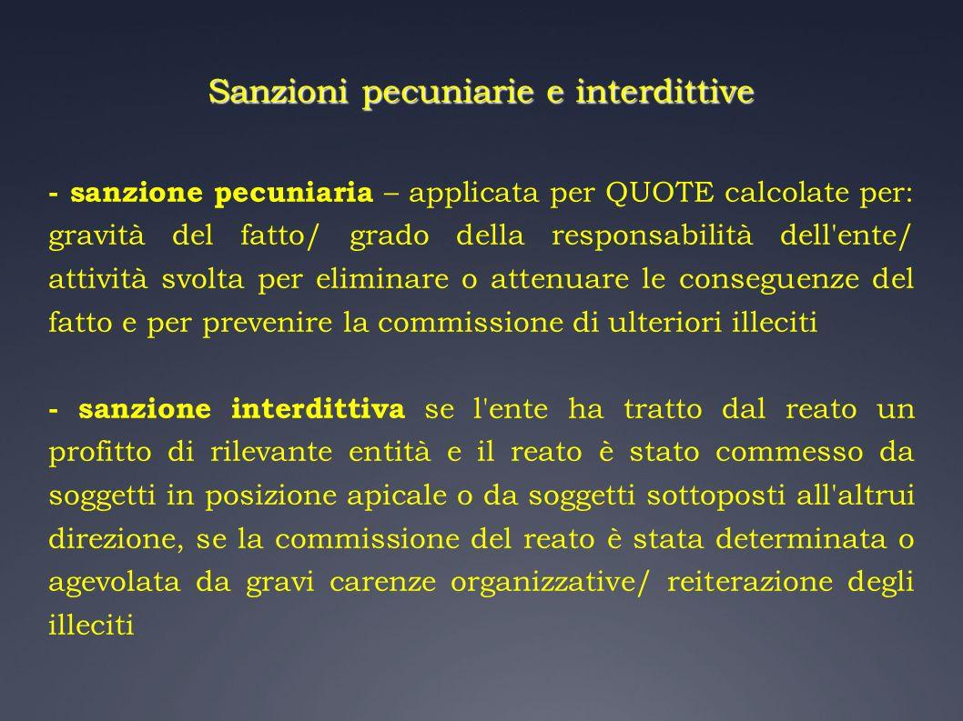 Sanzioni pecuniarie e interdittive - sanzione pecuniaria – applicata per QUOTE calcolate per: gravità del fatto/ grado della responsabilità dell'ente/