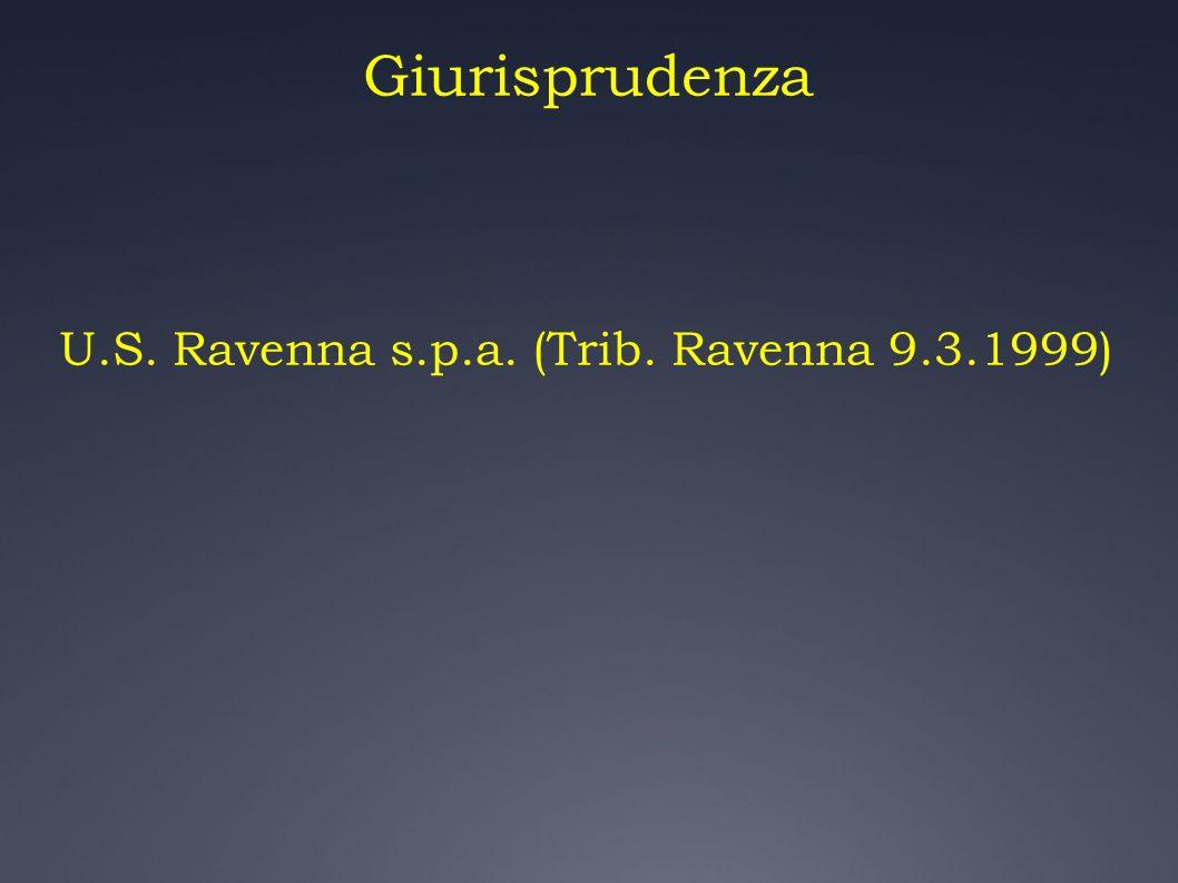 Giurisprudenza U.S. Ravenna s.p.a. (Trib. Ravenna 9.3.1999)