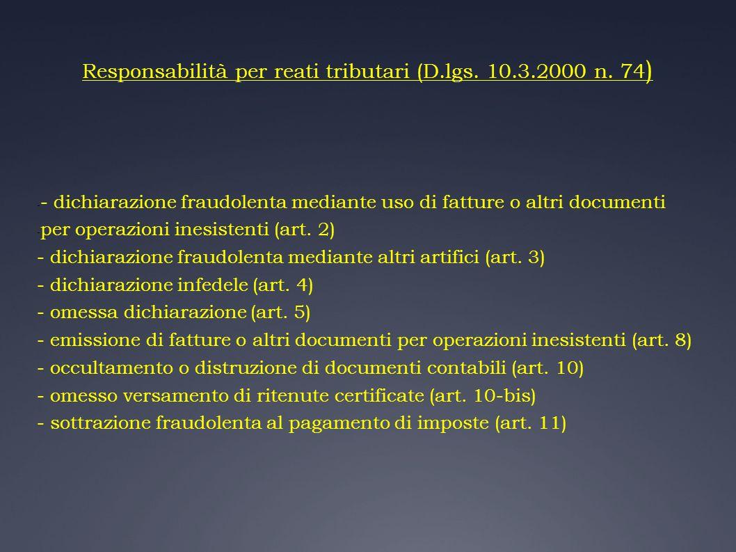 Responsabilità per reati tributari (D.lgs. 10.3.2000 n. 74 ) - - dichiarazione fraudolenta mediante uso di fatture o altri documenti - per operazioni