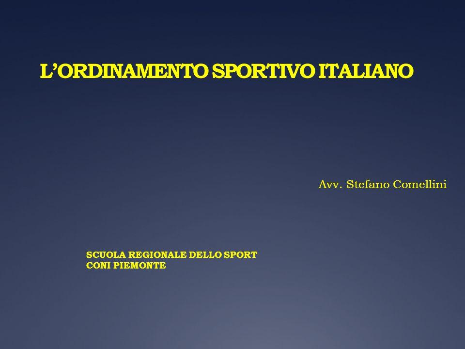 LORDINAMENTO SPORTIVO ITALIANO SCUOLA REGIONALE DELLO SPORT CONI PIEMONTE Avv. Stefano Comellini