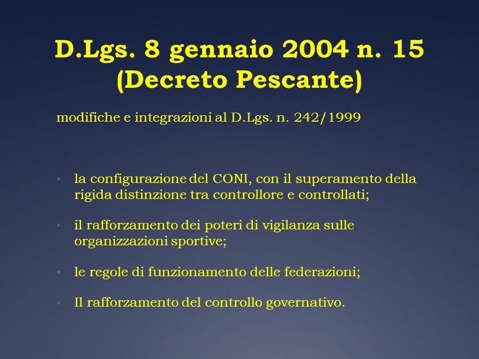 D.Lgs. 8 gennaio 2004 n. 15 (Decreto Pescante) modifiche e integrazioni al D.Lgs. n. 242/1999 la configurazione del CONI, con il superamento della rig